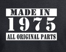 Birthday Gift T Shirt Funny Present Age 40 Years Old Man Made In 1975 Tshirt Husband Bday Born