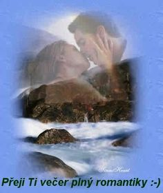 Prame ti večer plný romantiky :)