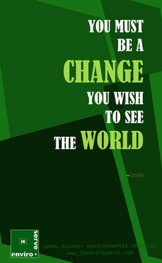 Change your attitude to change your environment. You Must, You Changed, Attitude, Environment, World, Green, The World