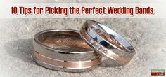 This guide is designed to help you choose wedding bands you both will love for years to come.   - See more at: http://www.kimberleyandkev.com/10-tips-picking-perfect-wedding-bands/#sthash.LdAKNOSp.dpuf