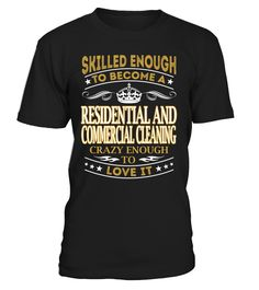 Residential And Commercial Cleaning - Skilled Enough To Become #ResidentialAndCommercialCleaning