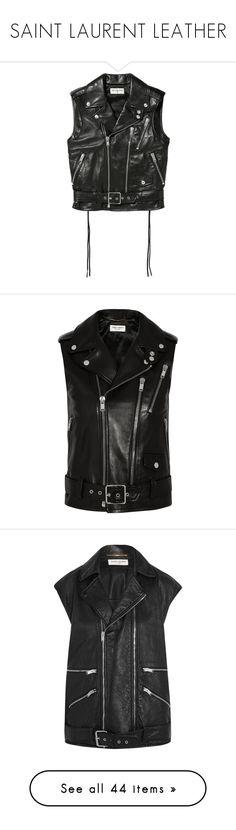 """SAINT LAURENT LEATHER"" by mungivore ❤ liked on Polyvore featuring outerwear, vests, jackets, saint laurent, tops, vest, black, zipper vest, leather fringe vest and leather waistcoat"