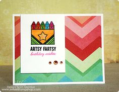 Birthday card using Artsy Fartsy and Happy Birthday Created by design team member Jenn Shurkus