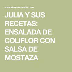 JULIA Y SUS RECETAS: ENSALADA DE COLIFLOR CON SALSA DE MOSTAZA