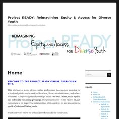 Project READY: Reimagining Equity & Access for Diverse Youth – A free online professional development curriculum Curriculum, Homeschool, Youth Services, Site Hosting, Fiction And Nonfiction, Professional Development, Social Justice, Books, Libros