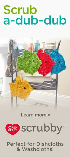Scrub-a-dub-dub with Red Heart Scrubby! Crochet or knit this ingenious yarn to make washcloths and dishcloths.