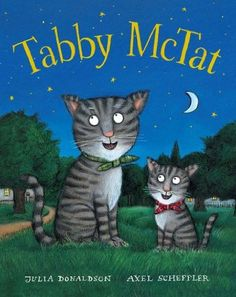 Tabby McTat: Amazon.co.uk: Julia Donaldson, Axel Scheffler: Books Tabby is purr-fectly happy, singing along all day.