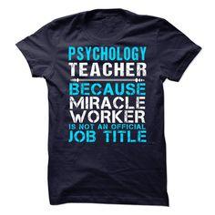 PSYCHOLOGY TEACHER-Miracle https://www.sunfrog.com/lifestyle/psychology-teacher-miracle.html?33590   #tshirt #sunfrog #teespring #Leggings #design #tee #funny #men #hoodies