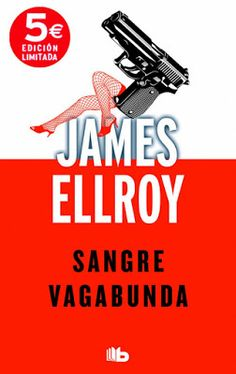 Pero Qué Locura de Libros.: SANGRE VAGABUNDA de James Ellroy
