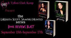 Big Girls *Heart* Books: GHBT- LeKrista Scott, Vampire Hunted Series by Tyffani Clark Kemp Reviews Blast