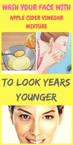 WASH YOUR FACE WITH APPLE CIDER VINEGAR MIXTURE TO LOOK YEARS YOUNGER