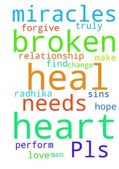 Pls pray for me -   	Lord I pray that you can help my broken relationship. I hope that you can heal Radhika heart and find the love that she truly has for me. Lord, I pray that you change me and make me the man that she needs. Only you lord can perform miracles. Only you can heal her broken heart. Lord I ask that you forgive me for all of my sins.    	�   Posted at: https://prayerrequest.com/t/63B #pray #prayer #request #prayerrequest