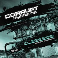 Giacomo Sturiano - Industrial Sequencer EP [CS036] by Corrupt Systems on SoundCloud