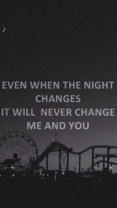 Night changes! Currently my fav song from the boys beside little things, you&i, they don't know about us.