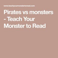 Pirates vs monsters - Teach Your Monster to Read