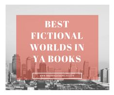 best fictional worlds in young adult books | www.readbreatherelax.com