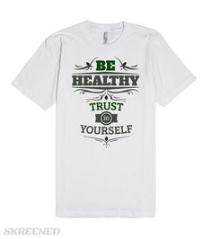 Be healthy | This shirt believes in you, and its fun to wear #Skreened