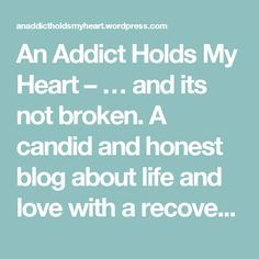 An Addict Holds My Heart – … and its not broken. A candid and honest blog about life and love with a recovering addict. Addiction Quotes, Addiction Recovery, Recovering Addict Quotes, Loving An Addict, Prayer For Husband, Hold My Heart, God Help Me, Tomorrow Will Be Better, Relationship Advice