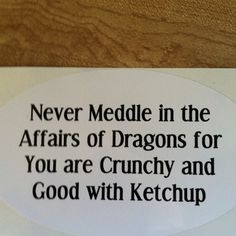 3/20/2012: I think my dungeon master said exactly the same thing to me once.