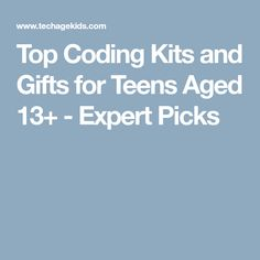 Top Coding Kits and Gifts for Teens Aged 13+ - Expert Picks