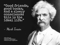 Good friends good books and a sleepy conscience this is the ideal life. - Mark Twain #booksthatmatter #bookhugs #bloomingtwig #yourstory