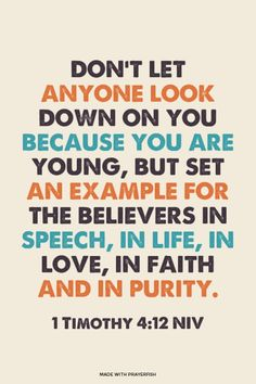  1 Timothy - Don't let anyone look down on you because you are young, but set an example for the believers in speech, in life, in love, in faith and in purity. Good Quotes, Quotes To Live By, Me Quotes, Inspirational Quotes, Powerful Quotes, Motivational Board, Faith Quotes, Qoutes, The Words