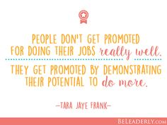 Leaderly Quote: People don't get promoted for doing their jobs really well