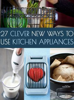 27 Clever New Ways To Use Your Kitchen Appliances