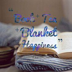 Book + Tea + Blanket = Happiness