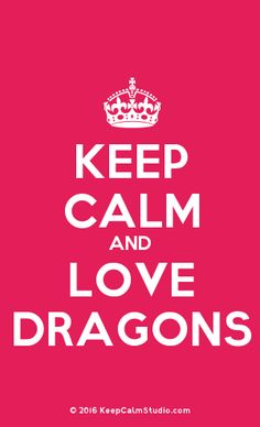 Order a 'Keep Calm and Love Dragons' t-shirt, poster, mug, t-shirt or any of our other products. '[Crown] Keep Calm And Love Dragons' was created by '' on Keep Calm Studio. Keep Calm Quotes, Keep Calm And Love, Poster On, Slogan, Texts, Inspirational Quotes, Positivity, Crown, Studio