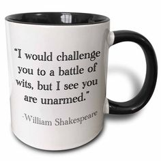 East Urban Home I Would Challenge You to a Battle of Wits but I See You Are Unarmed Coffee Mug Colour: Black, Capacity: 11 oz. Funny Coffee Cups, Cute Coffee Mugs, Cute Mugs, Funny Mugs, Coffe Cups, Coffee Drinks, Coffee Time, Coffee Mug Quotes, Coffee Humor