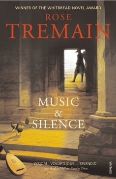 Music and Silence - Rose Tremain