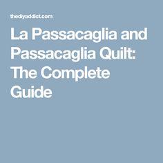 La Passacaglia and Passacaglia Quilt: The Complete Guide