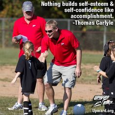 """Nothing builds self-esteem and self-confidence like accomplishment."" -Thomas Carlyle  Kids Sports Quote"