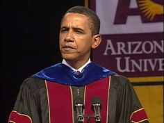 "Obama at ASU: Commencement Speech with intro by Michael Crow. ""You may have made mistakes but you are not done."""