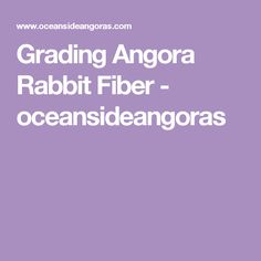 Grading Angora Rabbit Fiber - oceansideangoras