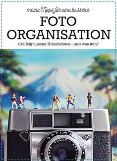 Tipps für bessere Foto-Organisation - Drölfzigtausend Urlaubsfotos! Und was nun? | luziapimpinella.com