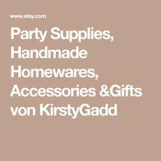 Party Supplies, Handmade Homewares, Accessories &Gifts von KirstyGadd