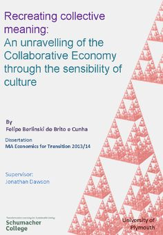 Recreating Collective Meaning: Unravelling the Collaborative Economy – A Dissertation by Felipe Cunha