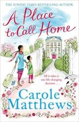 A Place to Call Home by Carole Matthews - Review