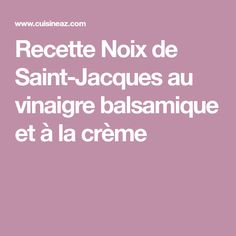 Recette Noix de Saint-Jacques au vinaigre balsamique et à la crème