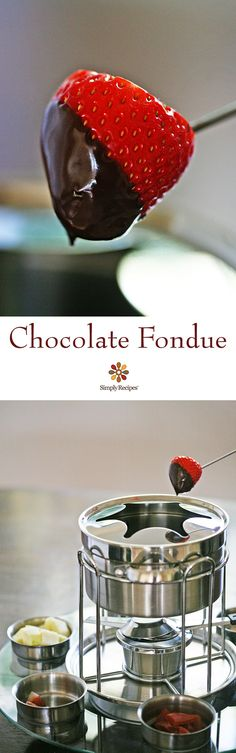 Chocolate Fondue ~ Chocolate fondue is easy and fun to make, a party favorite. Dip fresh fruit and other dippables into the hot, melted creamy chocolate mixture. Perfect for Valentine's Day! ~ SimplyRecipes.com