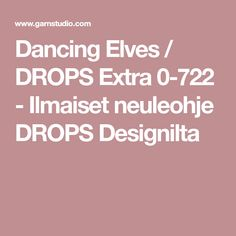 Dancing Elves / DROPS Extra 0-722 - Ilmaiset neuleohje DROPS Designilta