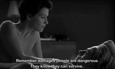 Remember, damaged people are dangerous. They know that they can survive. Tv Show Quotes, Film Quotes, Music Quotes, Quotes Quotes, Qoutes, Jeremy Irons Movies, Damaged People Are Dangerous, Lifetime Quotes, Movies