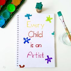 Every Child is an Artist. – Pablo Picasso