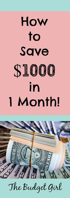 How to save $1000 in one month. Save money fast, save money tips