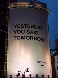 Just do it. Now!