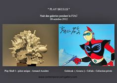 "exposition "" play skulls""  Armand Auxiètre  www.contemporaryart-gallery.com"