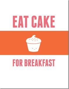 eat cake for breakfast