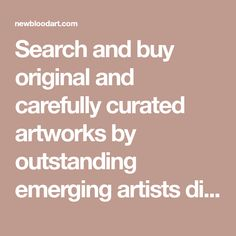 Search and buy original and carefully curated artworks by outstanding emerging artists direct from the studio with a certificate of authenticity, secure payment and worldwide shipping. Mother And Child, Art Online, Painters, Authenticity, Certificate, Artworks, Original Art, Artists, Interior Design